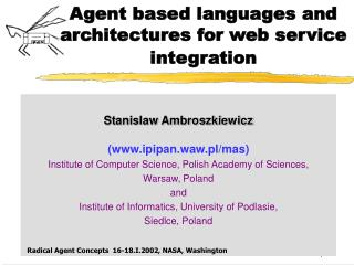 Agent based languages and architectures for web service integration