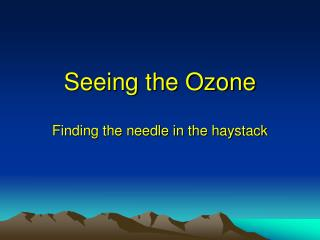 Seeing the Ozone