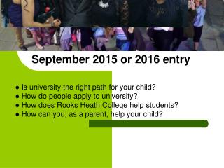APPLYING TO UNIVERSITY:  A GUIDE FOR PARENTS September 2015 or 2016 entry