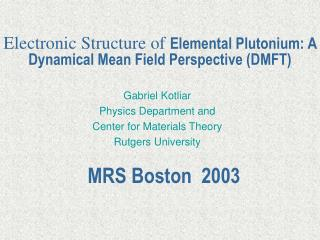 Electronic Structure of  Elemental Plutonium: A Dynamical Mean Field Perspective (DMFT)