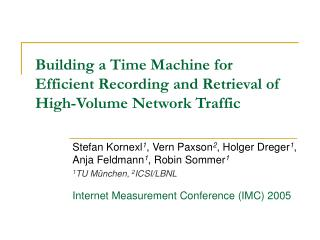 Building a Time Machine for  Efficient Recording and Retrieval of High-Volume Network Traffic