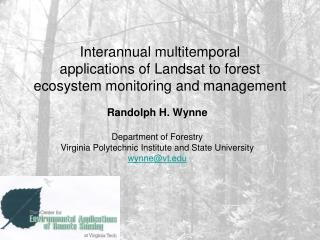Interannual multitemporal applications of Landsat to forest ecosystem monitoring and management