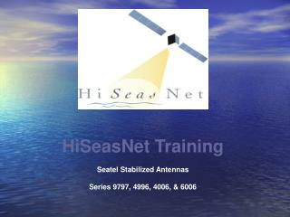 HiSeasNet Training Seatel Stabilized Antennas Series 9797, 4996, 4006, & 6006