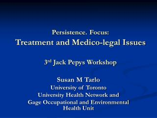 Persistence. Focus: Treatment and Medico-legal Issues 3 rd  Jack Pepys Workshop