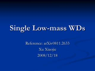Single Low-mass WDs