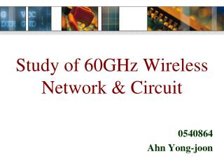 Study of 60GHz Wireless  Network & Circuit
