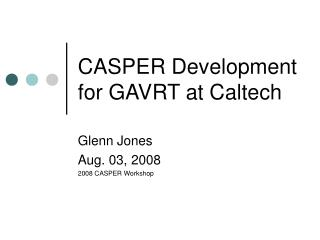 CASPER Development for GAVRT at Caltech