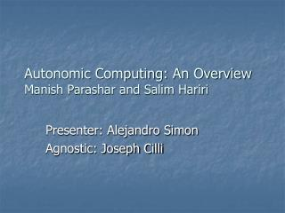 Autonomic Computing: An Overview Manish Parashar and Salim Hariri