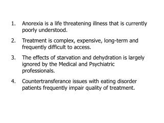 Anorexia is a life threatening illness that is currently poorly understood.