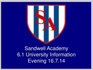 Sandwell Academy 6.1 University Information Evening 16.7.14