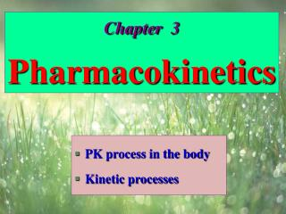 Chapter  3 Pharmacokinetics