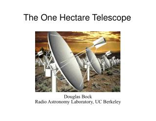 The One Hectare Telescope