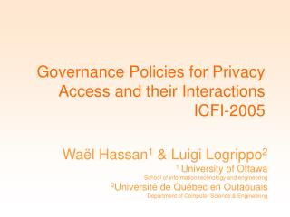Governance Policies for Privacy Access and their Interactions ICFI-2005