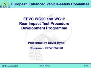 EEVC WG20 and WG12 Rear Impact Test Procedure Development Programme