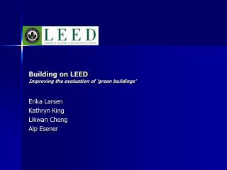 Building on LEED Improving the evaluation of 'green bulidings'