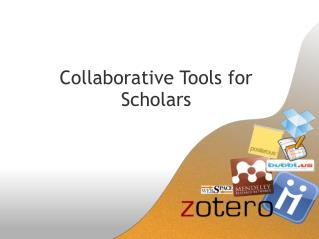 Collaborative Tools for Scholars