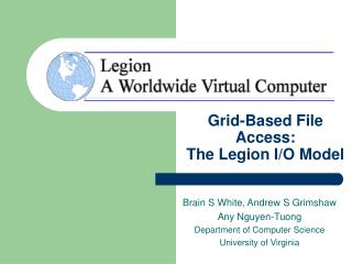 Grid-Based File Access:  The Legion I/O Model