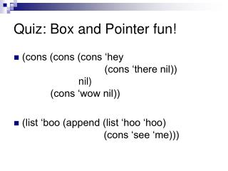Quiz: Box and Pointer fun!