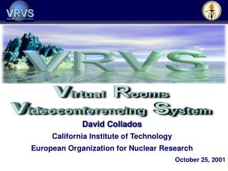 David Collados California Institute of Technology European Organization for Nuclear Research