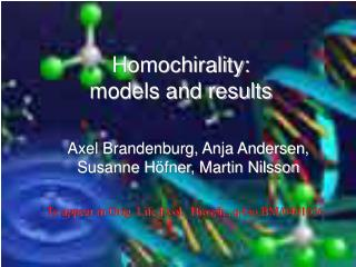Homochirality: models and results