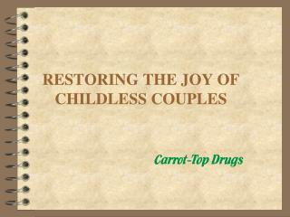 RESTORING THE JOY OF CHILDLESS COUPLES