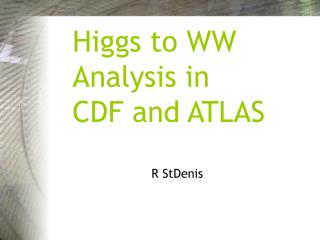 Higgs to WW Analysis in CDF and ATLAS