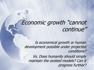 "Economic growth ""cannot continue"""