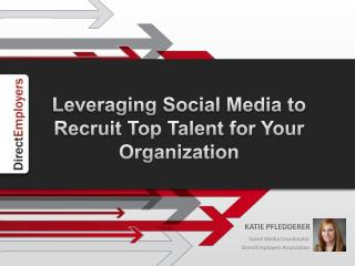 Leveraging Social Media to Recruit Top Talent for Your Organization