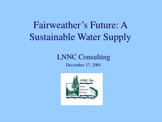 Fairweather's Future: A Sustainable Water Supply