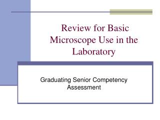 Review for Basic Microscope Use in the Laboratory