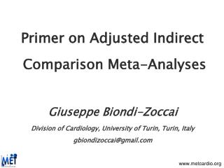 Primer on Adjusted Indirect  Comparison Meta-Analyses