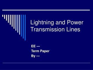 Lightning and Power Transmission Lines