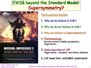EWSB beyond the Standard Model:  Supersymmetry?
