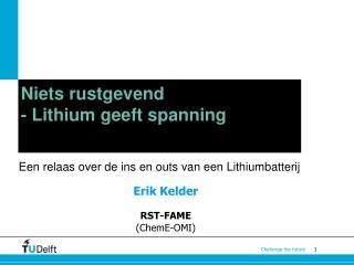 Niets rustgevend  - Lithium geeft spanning