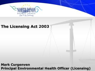 The Licensing Act  2003 Mark Curgenven Principal Environmental Health Officer (Licensing)