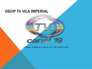 Oscip  TV Vila Imperial