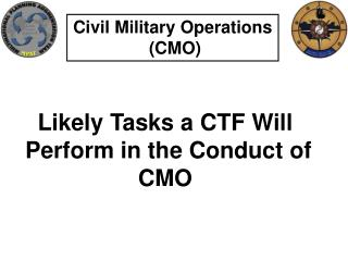 Civil Military Operations  (CMO)