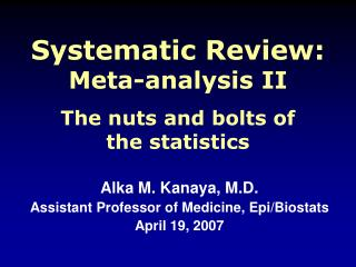 Systematic Review: Meta-analysis II The nuts and bolts of  the statistics