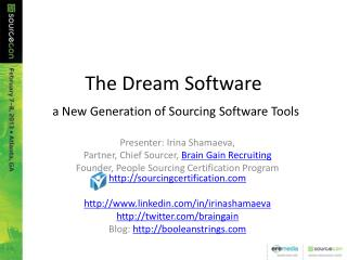 The Dream Software  a New Generation of Sourcing Software Tools