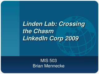Linden Lab: Crossing the Chasm LinkedIn Corp 2009
