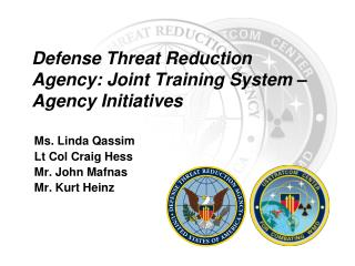 Defense Threat Reduction Agency: Joint Training System –  Agency Initiatives