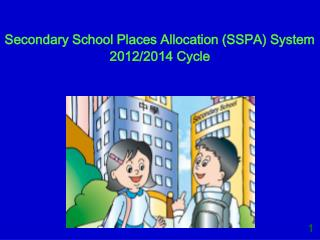 Secondary School Places Allocation (SSPA) System 2012/2014 Cycle
