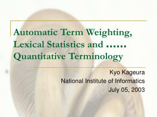 Automatic Term Weighting, Lexical Statistics and  …… Quantitative Terminology