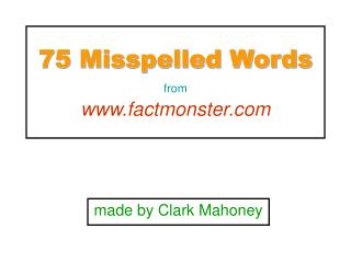 75 Misspelled Words from factmonster