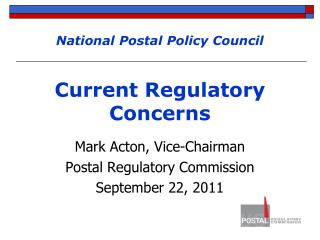 National Postal Policy Council Current Regulatory Concerns