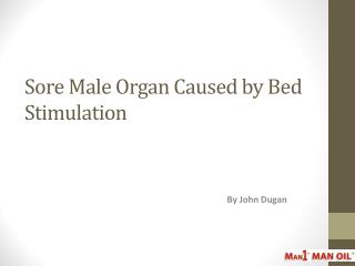 Sore Male Organ Caused by Bed Stimulation