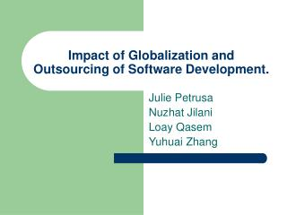 Impact of Globalization and Outsourcing of Software Development.