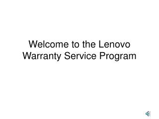 Welcome to the Lenovo Warranty Service Program
