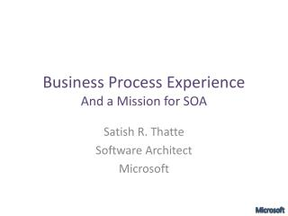 Business Process Experience And a Mission for SOA