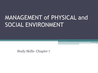 MANAGEMENT of PHYSICAL and SOCIAL ENVIRONMENT